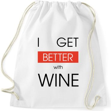 Turnbeutel   I GET BETTER WITH WINE Wein Spaß Lustig Fun Gymnastikbeutel Bag  – Bild 4
