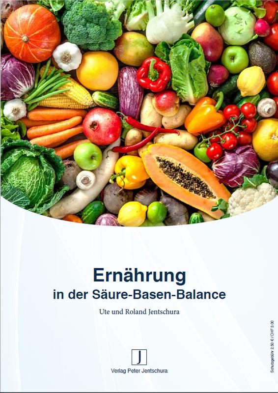 Ernährung in der Säure-Basen-Balance von Ute und Roland Jentschura