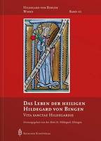Band 3/10: Das Leben der heiligen Hildegard von Bingen - Vita sanctae Hildegardis