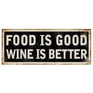 Blechschild - Food is good Wine is better - Schild im Antik Look - Metallschild