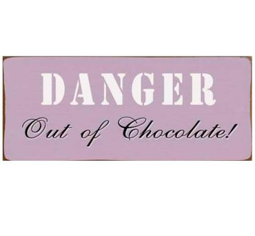 Blechschild - Danger - Out of Chocolate! - Vintage Wandschild