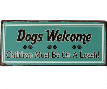 Blechschild - Dogs Welcome - Children Must Be On A Leash! - Vintage Wandschild