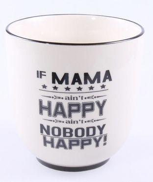 Kaffeebecher - If Mama ain´t happy is nobody ain´t happy - MUG