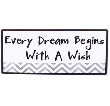 Blechschild - Every Dream Begins With A Wish - Schild im Antik Look - Metallschild
