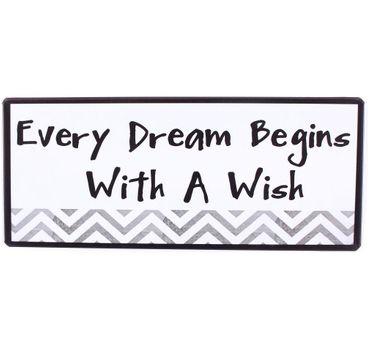 Blechschild - Every Dream Begins With A Wish - Schild im Antik Look - Metallschild