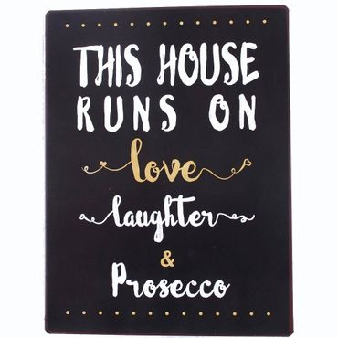 Vintage Blechschild This house runs on love, laughter & Prosecco Wandschschild