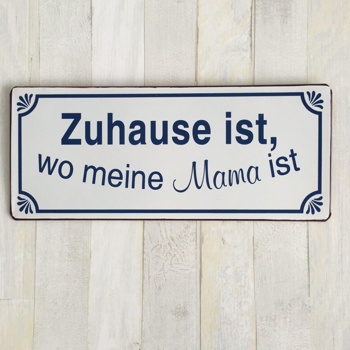 Blechschild ZUHAUSE IST, WO MEINE MAMA IST - Wandschild Vintage ...