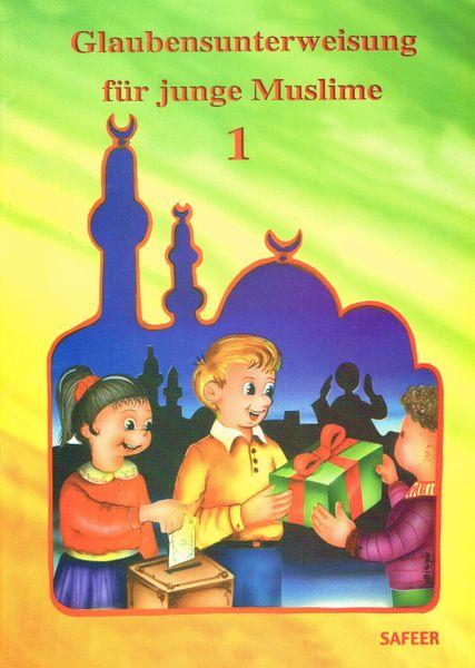 Glaubensunterweisung für junge Muslime 1