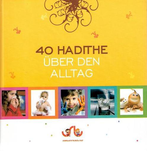 40 Hadithe über den Alltag