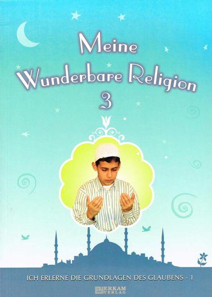 Meine wunderbare Religion 3-Ich erlerne meine Gottesdienste