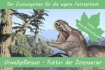 Anzuchtset Urweltpflanzen-Futter der Dinosaurier | Exotische Samen von Saflax