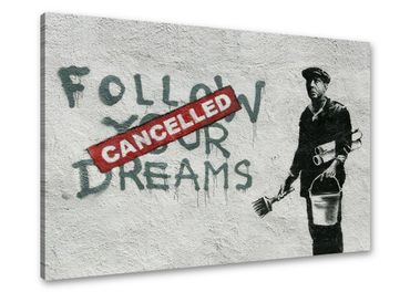 "Banksy graffiti ""Follow your dreams - Cancelled"" image sur toile - 3004167 – Bild 1"