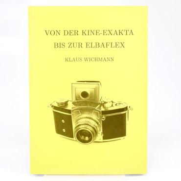 Von der Kine-Exakta bis zur Elba-Flex Buch von Klaus Wichmann
