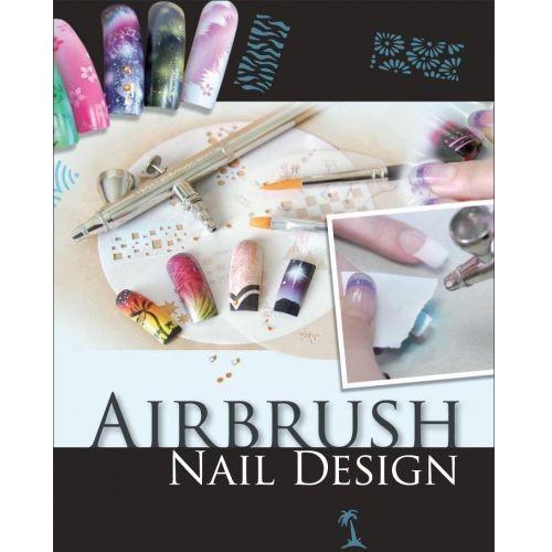 Airbrush Nail Design (Neuauflage2010)