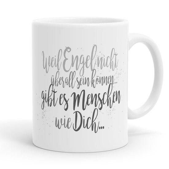 Funtasstic Tasse Weil Engel nicht überall sein können gibt es Menschen wie Dich - Kaffeepott Kaffeebecher 300 ml