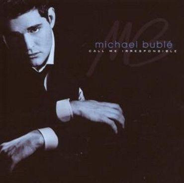 MICHAEL BUBLE - CALL ME IRRESPONSIBLE CD NEU