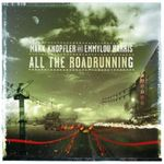 MARK KNOPFLER FEAT. EMMYLOU HARRIS - ALL THE ROADRUNNING CD NEU