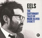 EELS - THE CAUTIONARY TALES OF MARK OLIVER EVERETT DELUXE EDITION 2CD NEU
