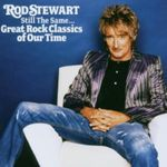 ROD STEWART - STILL THE SAME...GREAT ROCK CLASSICS OF OUR TIME CD NEU