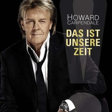 HOWARD CARPENDALE - DAS IST UNSERE ZEIT CD NEU