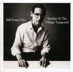 BILL EVANS TRIO - SUNDAY AT VILLAGE VANGUARD CD NEU 001