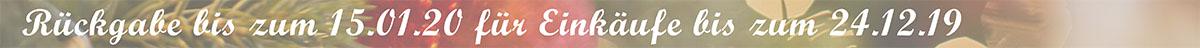 Rückgabe bis zum 15.01.20 für Einkäufe bis zum 24.12.19
