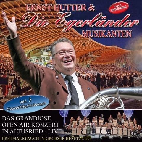 Das Grandiose Open Air In Altusried - Ernst Hutter & Die Egerländer Musikanten – Live