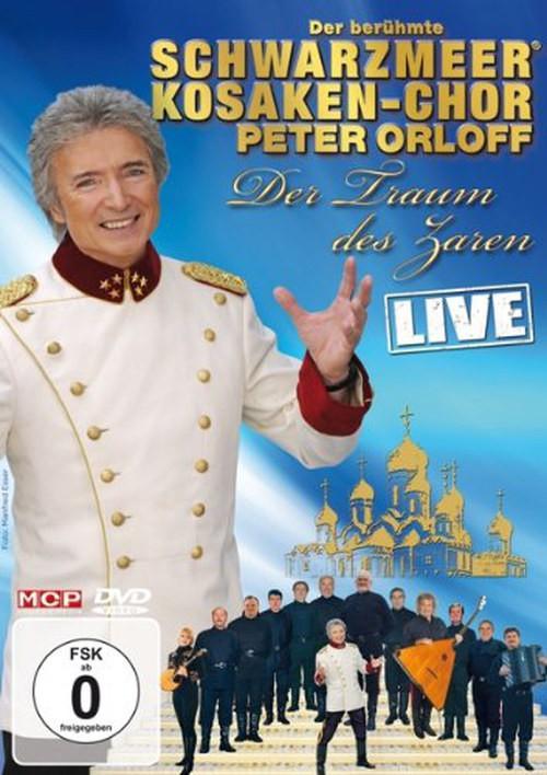 der Berühmte Schwarzmeerkosaken-Chor & Peter Orloff - der Traum der Zaren - Live