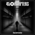 """45 Adapters - They Call It Justice 7""""EP 001"""