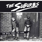 Suburbs (the) - The Good Times Are Gone - LP