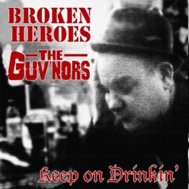 Split - Broken Heroes /Guv`nors (the) - Keep on Drinkin - Single