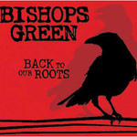Bishops Green - Back to our roots CD 001