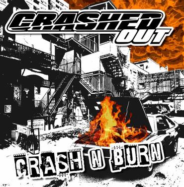 Crashed Out- Crash N Burn- CD/Digipack