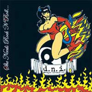 D.N.I. - She Needs Rock `N´ Roll (CD)