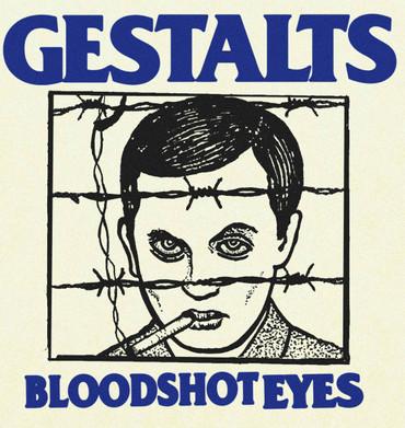 Split - The Gestalts / Bloodshot Eyes - Single