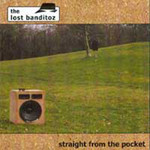 Lost Banditoz (the) - Straight from the pocket - CD 001