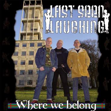 Last Seen Laughing- Where we belong- CD