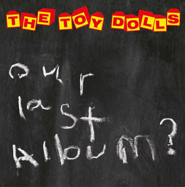 Toy Dolls- Our Last Album- LP
