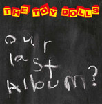 The Toy Dolls- Our Last Album- LP