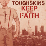 Toughskins- Keep the Faith- Single- limited