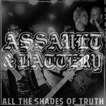 Assault & Battery - All the shades of truth LP 001