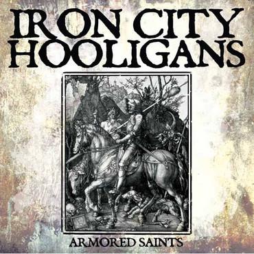Iron City Hooligans - Armored saints + 2 bonus CD (lim 250) D2 s