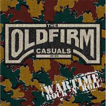 Old Firm Casuals (the) - Wartime rock 'n' roll - LP