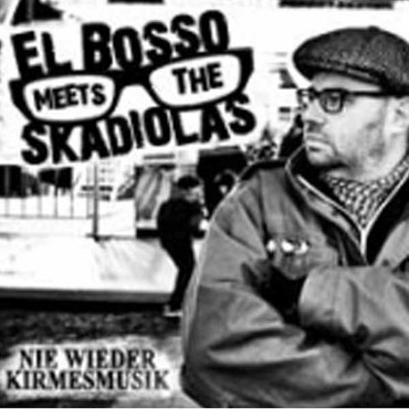 El Bosso meets The Skadiolas - Nie wieder Kirmesmusik (LP + CD)