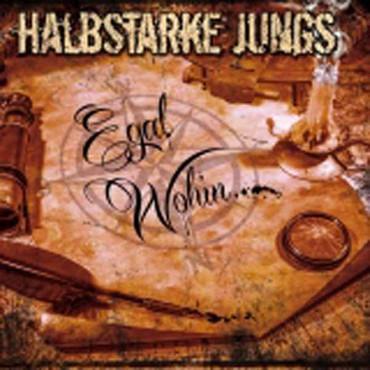 Halbstarke Jungs - Egal wohin... (CD) Digipac