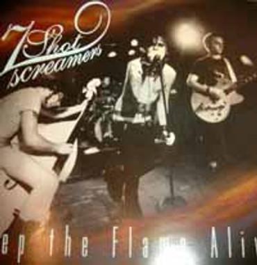 7 Shot Screamers- Keep the Flame Alive- CD