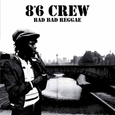 "8°6 CREW ""Bad Bad Reggae"" LP"