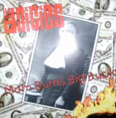 Daisies- Mom Burns Big Bucks- CD