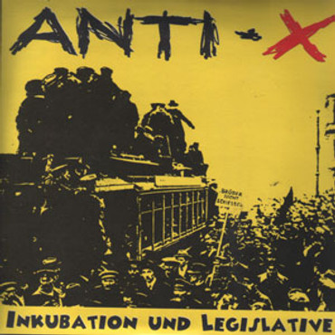 Anti-X - Inkurbation und Legislative (7 Inch)