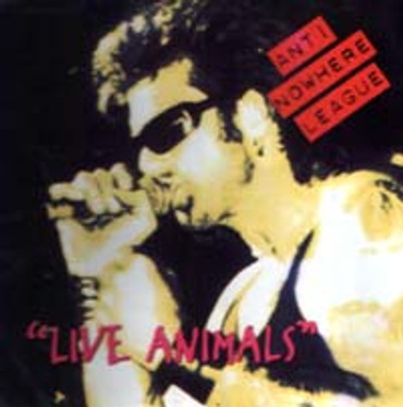 Anti-Nowhere League- Live Animals- (CD)